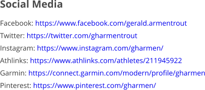 Social Media Facebook: https://www.facebook.com/gerald.armentrout Twitter: https://twitter.com/gharmentrout Instagram: https://www.instagram.com/gharmen/ Athlinks: https://www.athlinks.com/athletes/211945922 Garmin: https://connect.garmin.com/modern/profile/gharmen Pinterest: https://www.pinterest.com/gharmen/